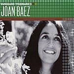 Joan Baez Vanguard Visionaries: Joan Baez