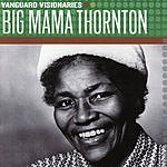 Big Mama Thornton Vanguard Visionaries: Big Mama Thornton