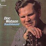 Doc Watson Southbound