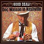 Doc Watson Good Deal!