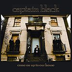 Captain Black Come On Up To Our House/Rapidemente