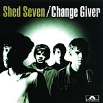 Shed Seven Change Giver