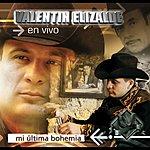 Valentin Elizalde Mi Última Bohemia: Valentin Elizalde En Vivo (Live)