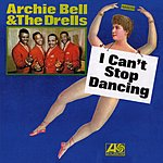 Archie Bell & The Drells I Can't Stop Dancing (Bonus Tracks)