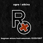 Rx Bagman Mixes:Instrumentals, 12/29/1997 (Single)