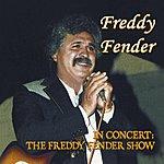 Freddy Fender In Concert: The Freddy Fender Show