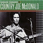 Country Joe McDonald Vanguard Visionaries: Country Joe McDonald