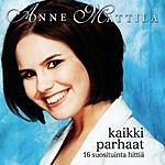 Anne Mattila Kaikki Parhaat: Suosituinta Hittiä