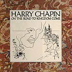 Harry Chapin On The Road To Kingdom Come