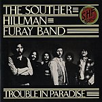 The Souther-Hillman-Furay Band Trouble In Paradise