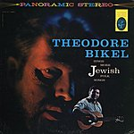 Theodore Bikel Theodore Bikel Sings More Jewish Folk Songs