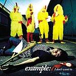 Example I Don't Want To (3-Track Maxi-Single)