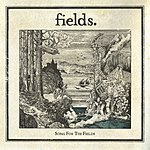 Fields Song For The Fields/Nine Stones
