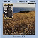 Kate Wolf Gold In California: A Retrospective Of Recordings 1975-1985