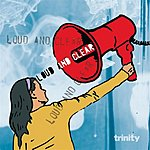 Trinity Loud And Clear