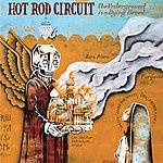 Hot Rod Circuit The Underground Is A Dying Breed