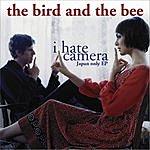 The Bird & The Bee I Hate Camera EP (Parental Advisory)