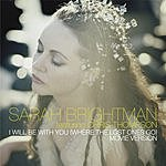 Sarah Brightman I Will Be With You (Where The Lost Ones Go) (Single)