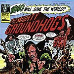The Groundhogs Who Will Save The World? (Remastered)
