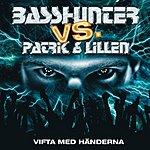Basshunter Patrik & Lillen - Vifta Med Händerna (Single)