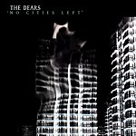 The Dears No Cities Left / Protest