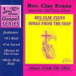 Rev. Clay Evans Songs From The Ship