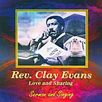 Rev. Clay Evans Love And Sharing - Sermon And Singing