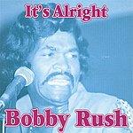 Bobby Rush It's Alright