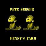 Pete Seeger Penny's Farm