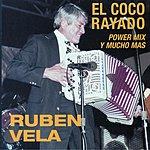 Ruben Vela El Coco Rayado/Power Mix Y Mucho Mas