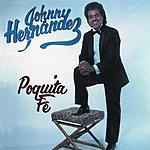 Johnny Hernandez Poquita Fe