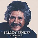Freddy Fender El Hijo De Su