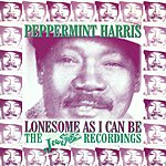 Peppermint Harris Lonesome As I Can Be