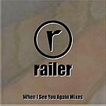 Railer When I See You Again (Mixes)