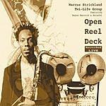 Marcus Strickland Open Reel Deck