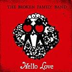 The Broken Family Band Hello Love