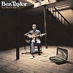 Ben Taylor You Must've Fallen (3-Track Maxi-Single)