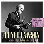 Doyle Lawson Americana Master Series: Best Of The Sugar Hill Years