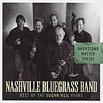 Nashville Bluegrass Band Americana Master Series: Best Of The Sugar Hill Years