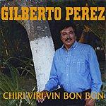 Gilberto Perez Chirri-Viri-Vin Bon Bon