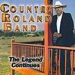 Country Roland Band 2006 - The Legend Continues