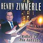 Henry Zimmerle Calles De San Antonio