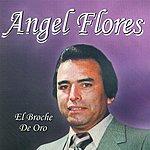 Angel Flores El Broche De Oro