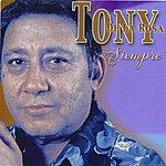 Tony De La Rosa Siempre