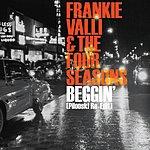 Frankie Valli & The Four Seasons Beggin' (Pilooski Re-Edit)