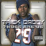 Trick Daddy Thugs Are Us (Parental Advisory)