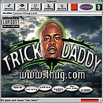 Trick Daddy www.thug.com (Parental Advisory)