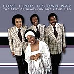 Gladys Knight & The Pips Love Finds Its Own Way: The Best Of Gladys Knight & The Pips