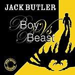 Jack Butler Boy Vs. Beast/Surgery 1984