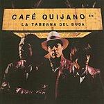 Café Quijano La Taberna Del Buda